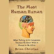 The Most Human Human by  Brian Christian audiobook