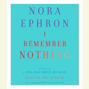 I Remember Nothing by  Nora Ephron audiobook