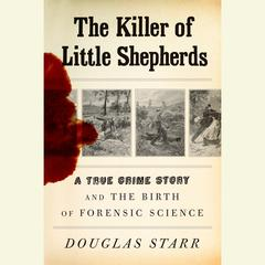 The Killer of Little Shepherds by Douglas Starr audiobook