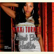 Natural Born Hustler by  Nikki Turner audiobook