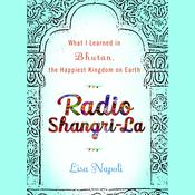 Radio Shangri-La by  Lisa Napoli audiobook
