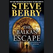 The Balkan Escape (Short Story) by  Steve Berry audiobook