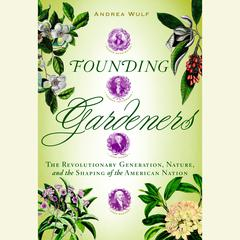 Founding Gardeners by Andrea Wulf audiobook