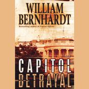 Capitol Betrayal by  William Bernhardt audiobook
