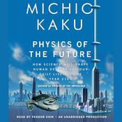 Physics of the Future by  Michio Kaku audiobook