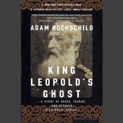 King Leopold's Ghost by Adam Hochschild audiobook