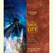 The White City by  John Claude Bemis audiobook