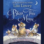 Bless This Mouse by  Lois Lowry audiobook