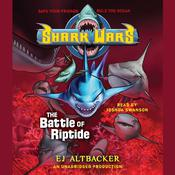 Shark Wars 2: The Battle of Riptide by  E. J. Altbacker audiobook