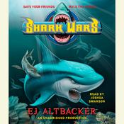 Shark Wars by  E. J. Altbacker audiobook