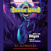 Shark Wars 3: Into the Abyss by  E. J. Altbacker audiobook