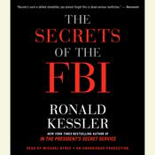 The Secrets of the FBI by  Ronald Kessler audiobook