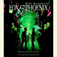 Fox and Phoenix by Beth Bernobich audiobook