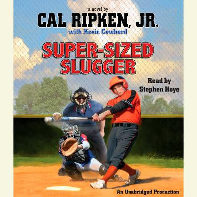 Cal Ripken, Jr.'s All-Stars: Super-Sized Slugger by Cal Ripken audiobook