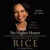 No Higher Honor by  Condoleezza Rice audiobook