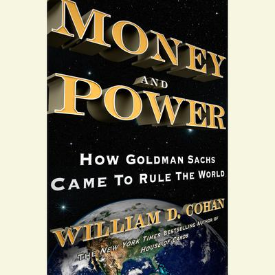Money and Power by William D. Cohan audiobook