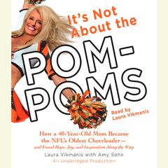 It's Not About the Pom-Poms by Laura Vikmanis audiobook