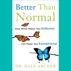 Better Than Normal by Dale Archer audiobook