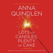 Lots of Candles, Plenty of Cake by  Anna Quindlen audiobook