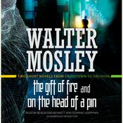 The Gift of Fire / On the Head of a Pin by  Walter Mosley audiobook