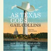 As Texas Goes... by  Gail Collins audiobook