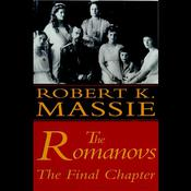 The Romanovs: The Final Chapter by  Robert K. Massie audiobook