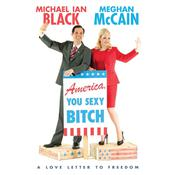 America, You Sexy Bitch by  Michael Ian Black audiobook