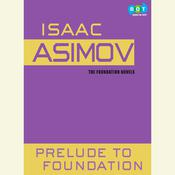 Prelude to Foundation by  Isaac Asimov audiobook