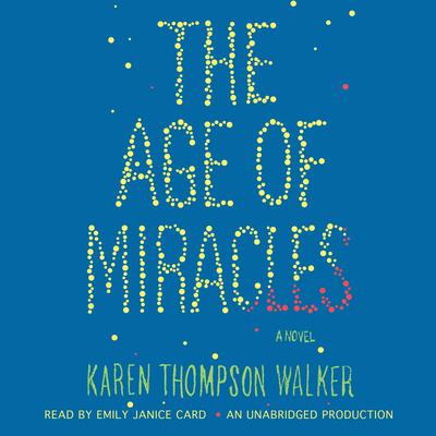The Age of Miracles by Karen Thompson Walker audiobook