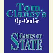 Tom Clancy's Op-Center #3: Games of State by  Jeff Rovin audiobook