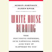 White House Burning by  Simon Johnson audiobook