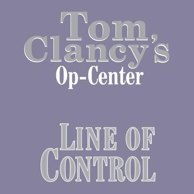 Tom Clancy's Op-Center #8: Line of Control by Tom Clancy audiobook