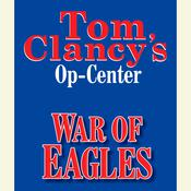 Tom Clancy's Op-Center #12: War of Eagles by  Steve Pieczenik audiobook