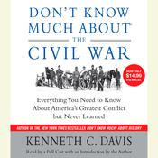 Don't Know Much About the Civil War by  Kenneth C. Davis audiobook