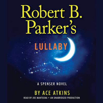 Robert B. Parker's Lullaby by Ace Atkins audiobook