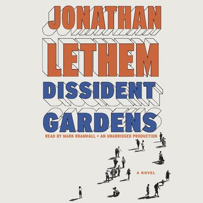 Dissident Gardens by Jonathan Lethem audiobook