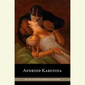 Android Karenina by  Leo Tolstoy audiobook