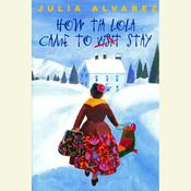 How Tia Lola Came to (Visit) Stay by  Julia Alvarez audiobook
