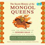 The Secret History of the Mongol Queens by  Jack Weatherford audiobook