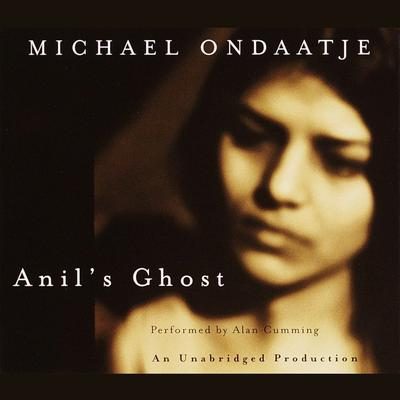 Anil's Ghost by Michael Ondaatje audiobook