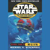 Star Wars: The New Jedi Order: Dark Tide II: Ruin by  Michael A. Stackpole audiobook