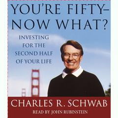 You're Fifty--Now What by Charles R. Schwab audiobook
