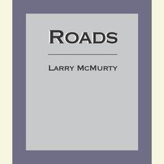 Roads by Larry McMurtry audiobook