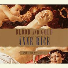 Blood and Gold by Anne Rice audiobook