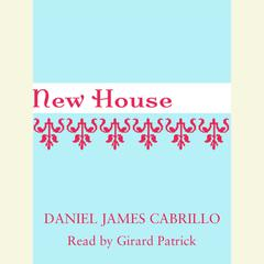 New House by Daniel James Cabrillo audiobook