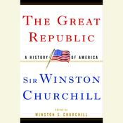 The Great Republic by  Sir Winston Churchill audiobook