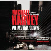 We All Fall Down by  Michael Harvey audiobook