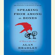 Speaking from Among the Bones by  Alan Bradley audiobook
