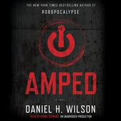 Amped by  Daniel H. Wilson audiobook