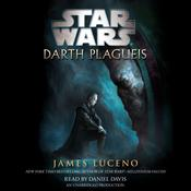 Darth Plagueis: Star Wars by  James Luceno audiobook